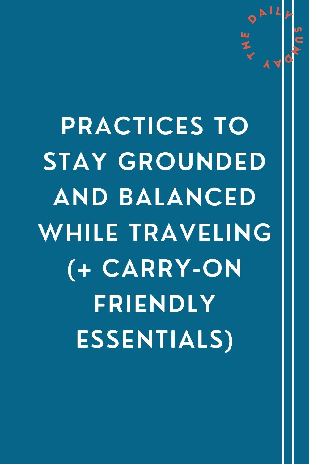 practices to stay grounded and balanced while traveling