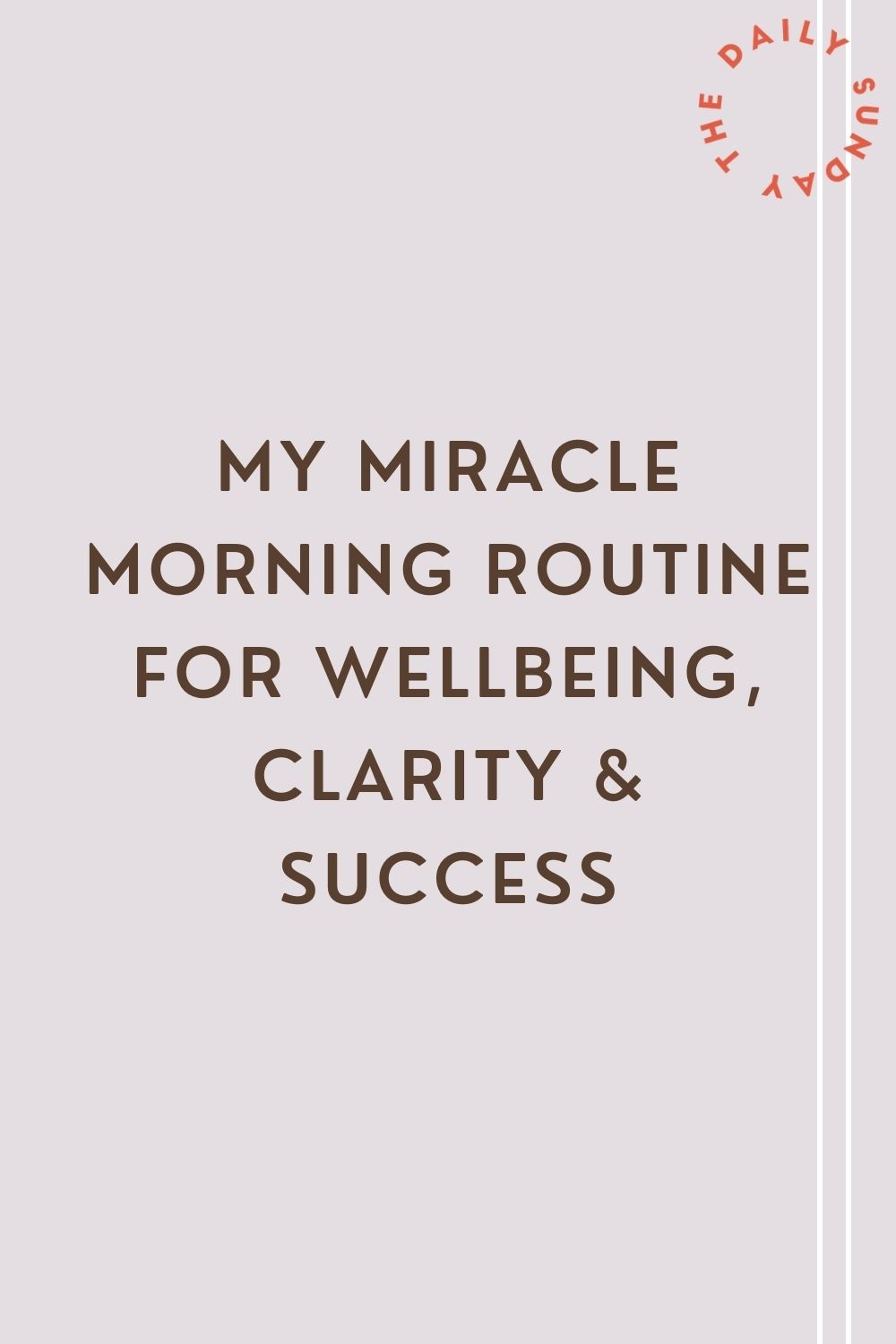 Miracle morning routine for wellbeing, clarity & success