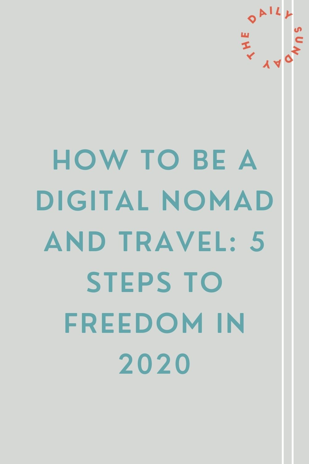 How to Be a Digital Nomad and Travel: 5 Steps to Freedom in 2020